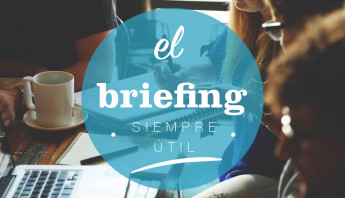 La importancia de un buen briefing