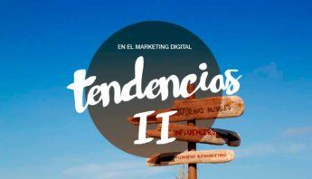 Tendencias para el marketing digital (II)